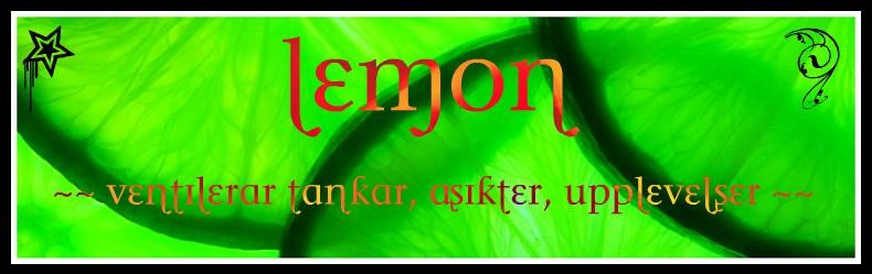 Lemon - ventilerar tankar, åsikter, upplevelser -